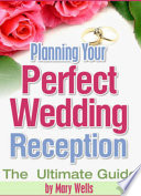 Planning Your Perfect Wedding Reception The Ultimate Guide
