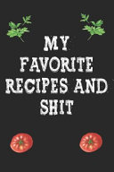 My Favorite Recipes and Shit