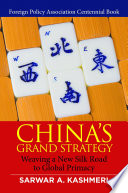 China s Grand Strategy  Weaving a New Silk Road to Global Primacy