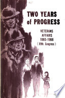 Two years of progress: veterans affairs, 1965-1966 (89th. Congress)