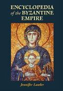 Encyclopedia of the Byzantine Empire