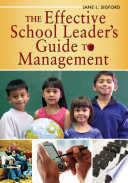 The Effective School Leader s Guide to Management