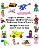 English Serbian  Latin  Bilingual Children s Picture Dictionary Book of Colors