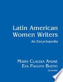 Latin American Women Writers An Encyclopedia