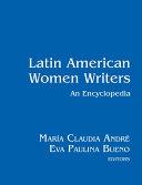 Latin American Women Writers: An Encyclopedia