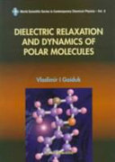 Dielectric Relaxation and Dynamics of Polar Molecules
