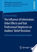 The Influence of Information Order Effects and Trait Professional Skepticism on Auditors' Belief Revisions