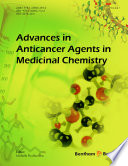 Advances in Anticancer Agents in Medicinal Chemistry Book
