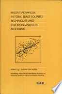 Recent Advances in Total Least Squares Techniques and Errors in variables Modeling Book