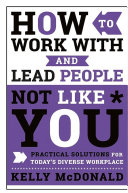 Pdf How to Work With and Lead People Not Like You