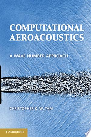 Download Computational Aeroacoustics Free Books - Dlebooks.net