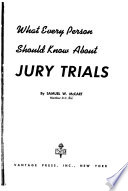 What Every Person Should Know about Jury Trials