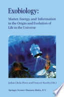 Exobiology  Matter  Energy  and Information in the Origin and Evolution of Life in the Universe