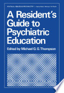 A Resident's Guide to Psychiatric Education