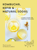 Kombucha  Kefir and Natural Sodas