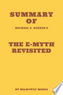 Summary of Michael E  Gerber s The E Myth Revisited