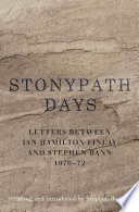 Stonypath Days Letters between Ian Hamilton Finlay and Stephen Bann 1970-72