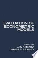 Evaluation of Econometric Models