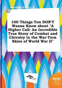 100 Things You Don t Wanna Know about a Higher Call Book PDF