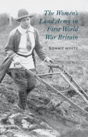 The Women's Land Army in First World War Britain