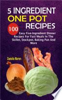 5 Ingredient One Pot Recipes