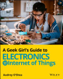 A Geek Girl's Guide to Electronics and the Internet of Things Pdf/ePub eBook