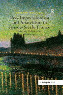 Neo-Impressionism and Anarchism in Fin-de-Si?e France