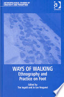 """Ways of Walking: Ethnography and Practice on Foot"" by Tim Ingold, Jo Lee Vergunst"