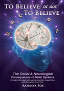 To Believe Or Not To Believe: The Social and Neurological Consequences of Belief Systems