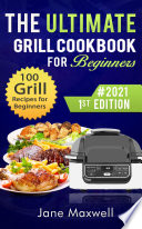 The Ultimate Foodi Grill Cookbook for Beginners
