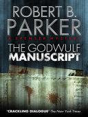 The Godwulf Manuscript: A Spenser Mystery 1