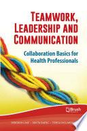 Teamwork  Leadership and Communication