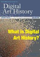 International Journal for Digital Art History: Issue 1, 2015