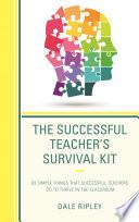 The Successful Teacher s Survival Kit