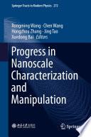 Progress in Nanoscale Characterization and Manipulation