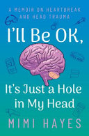 I ll Be OK  It s Just a Hole in My Head