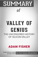 Summary of Valley of Genius by Adam Fisher