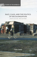 Race  Class  and the Politics of Decolonization