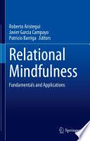 Öffnen Sie das Medium Relational mindfulness von Aristegui, Roberto [Herausgeber] im Bibliothekskatalog