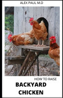 How to Raise Backyard Chicken