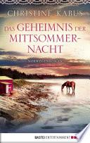Das Geheimnis der Mittsommernacht  : Norwegenroman