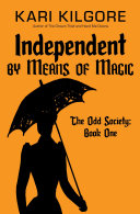 Independent by Means of Magic