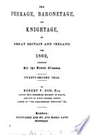 the peerage, baronetage, and knightage, of great britain and ireland for 1862