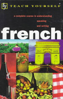 Complete Course in Understanding Speaking and Writing French