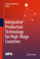 Integrative Production Technology for High Wage Countries