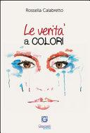Le verità a colori. L'arte riflessa negli occhi di chi guarda