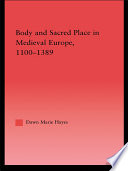 Body and Sacred Place in Medieval Europe  1100   1389