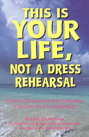 This Is Your Life  Not a Dress Rehearsal