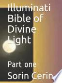 Illuminati Bible of Divine Light  Part one