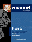 Emanuel Law Outlines for Property Keyed to Dukeminier, Krier, Alexander, Schill, Strahilevitz